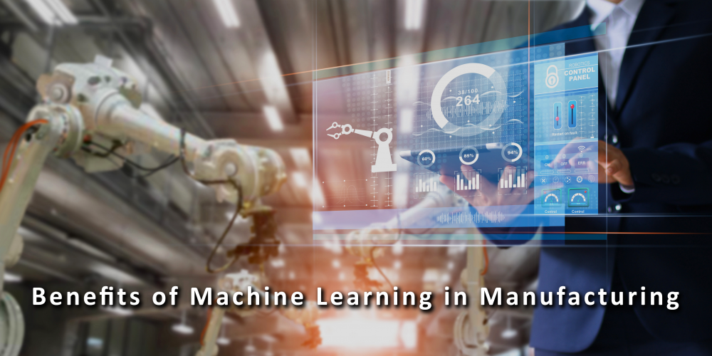 Applications of Machine Learning in Manufacturing – Chapter 1: Benefits of machine learning in manufacturing